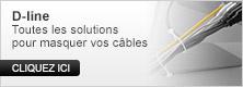 D-Line : toutes les solutions pour masquer vos câbles