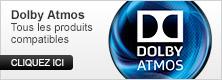 Dolby Atmos : tous les produits compatibles