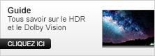 Guide tout savoir sur le HDR et la Dolby Vision