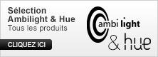 Sélection Ambilight et Hue : tous les produits