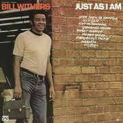 Bill Withers Just As I Am.