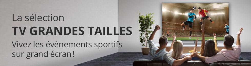 TV grandes tailles : vivez les événements sportifs sur grand écran !