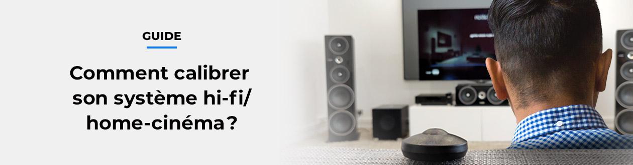 Calibrer son système hi-fi / home-cinéma : calibrage automatique