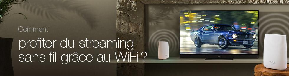 Comment profiter du streaming sans fil grâce au WiFi