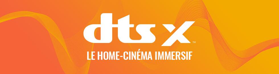DTS:X : le home-cinéma immersif