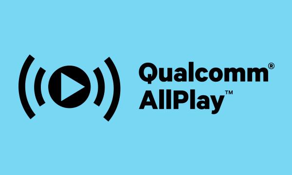 Tout savoir sur le multiroom Qualcomm AllPlay