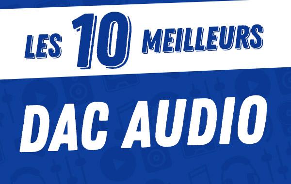 Les 10meilleurs DAC Audio2017.