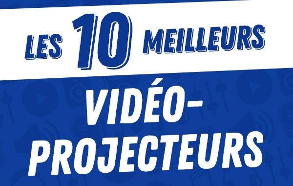 Les 10meilleurs vidéo-projecteurs2017.