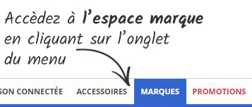 Accédez à l'espace marques en cliquant sur l'onglet marques du menu de navigation