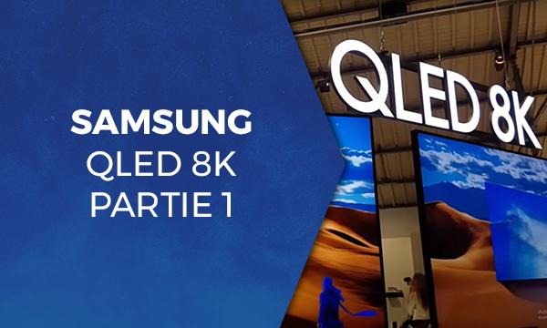 Samsung QLED 8K partie 1