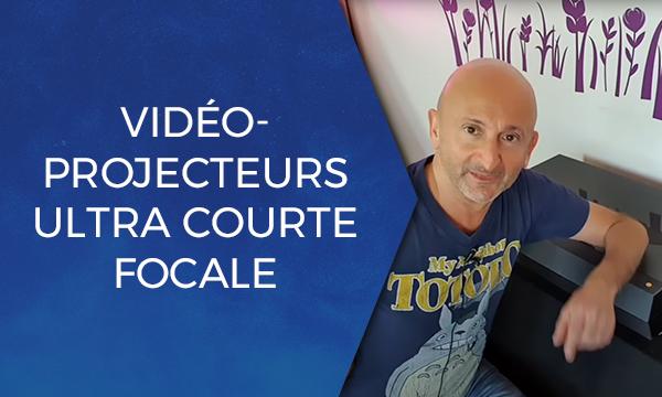 Vidéoprojecteurs ultra courte focale