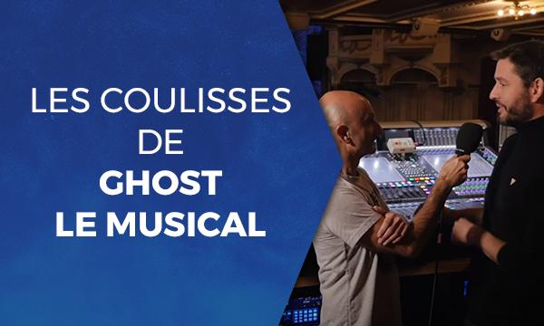 Les coulisses de Ghost Le Musical