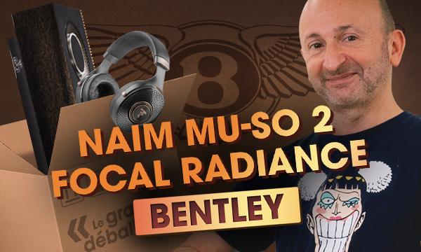 Naim Mu-so 2, Focal Radiance, Bentley