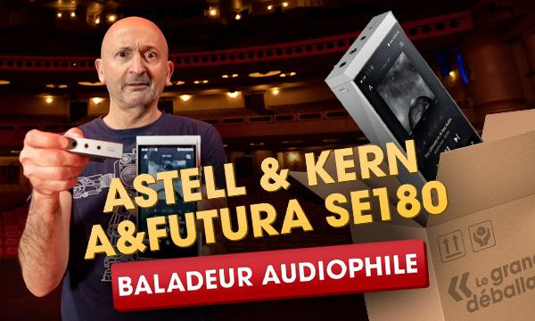 Astell & Kern A&Futura SE180 au Grand Rex