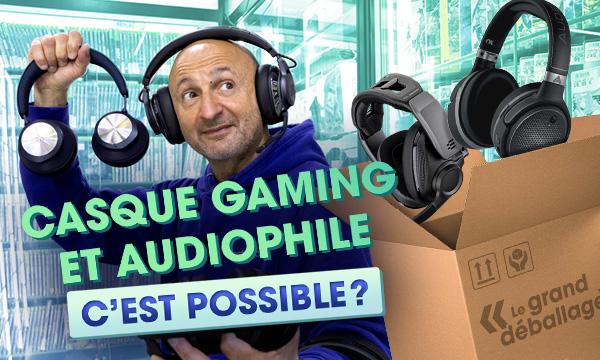 Casque gaming et audiophile ?