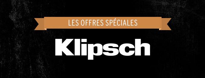 Offres spéciales Klipsch : Le haut rendement en promotion !
