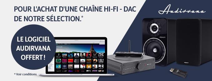 Sélection chaînes hi-fi - DAC : Logiciel Audirvana offert !