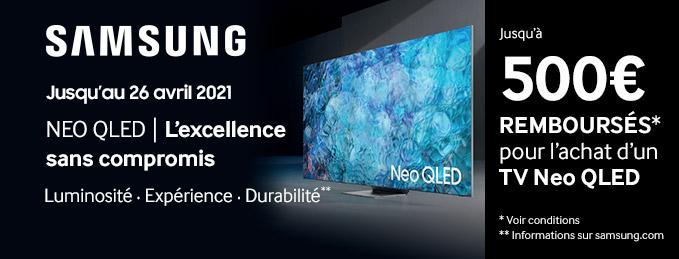 Nouveaux Samsung Neo QLED : Jusqu'à 500 € remboursés