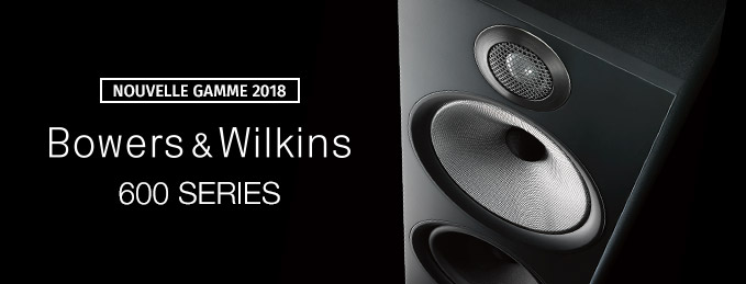 B&W 600 Series : Découvrez la nouvelle gamme 2018