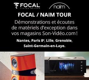 Focal / Naim Tour : démonstrations et écoutes de matériels d'exception dans vos magasins Son-Vidéo.com Nantes, Paris, Lille, Grenoble et Saint-Germain-en-Laye.