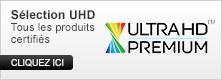 Ultra HD Premium : tous les produits certifiés