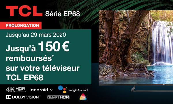 TV 4K HDR TCL EP68 : jusqu'à 150 € remboursés