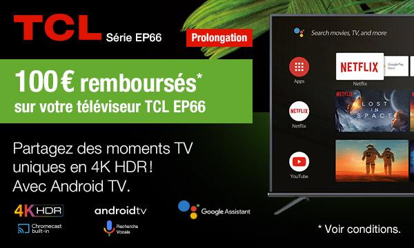 Offre de remboursement TV TCL 65EP66 - prolongations