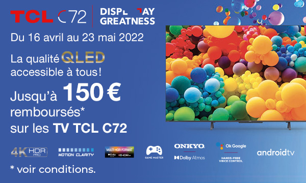TCL C72 : jusqu'à 200€ remboursés