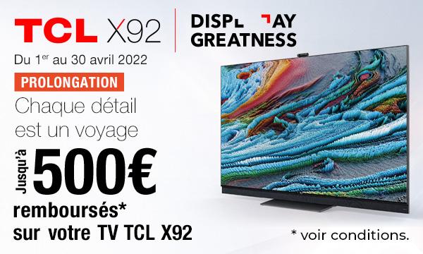TCL X92 : jusqu'à 600€ remboursés
